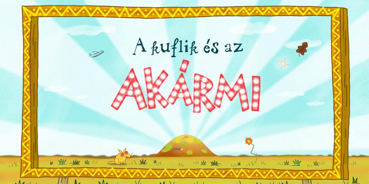 Jön A kuflik és az Akármi mozifilm! – Itt az első videó